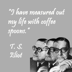 T. S. Eliot Coffee Quote